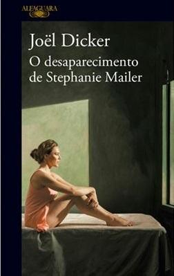 O Desaparecimento de Stephanie Mailer by Joël Dicker