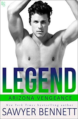 Legend (Arizona Vengeance, #3)