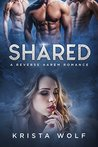 Shared - A Reverse Harem Romance