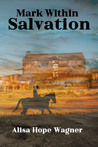 Mark Within Salvation by Alisa Hope Wagner