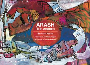 Arash the Archer: Based on an Ancient Persian Myth