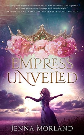 Empress Unveiled by Jenna Morland