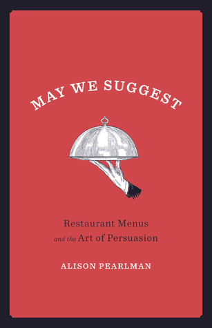 May We Suggest: Restaurant Menus and the Art of Persuasion