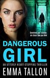 Dangerous Girl: A...