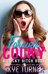 Forever Cocky: A Cocky Bitch Book