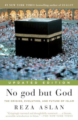 No god but God: The Origins, Evolution and Future of Islam