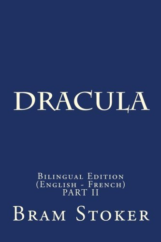 Dracula: Bilingual Edition (English - French) Part II