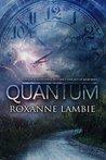 Quantum by Roxanne Lambie