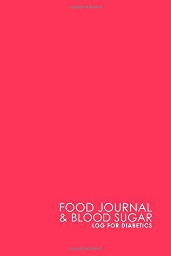 Food Journal & Blood Sugar Log for Diabetics: Blood Glucose Log Book, Diabetes Diary, Food Log Gestational Diabetes, Minimalist Pink Cover (Volume 20)