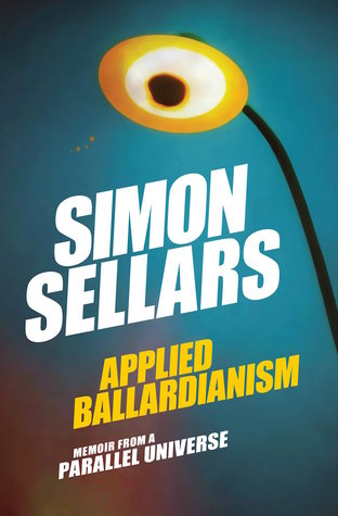 Applied Ballardianism: Memoir from a Parallel Universe