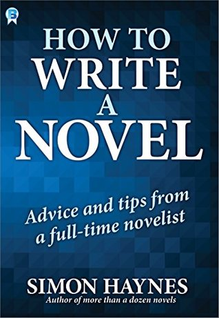 How to write a novel by Simon Haynes