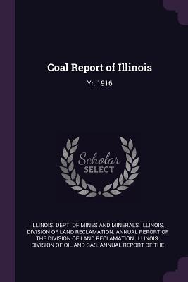 Coal Report of Illinois: Yr. 1916