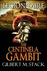 The Centinela Gambit (Legionnaire Book 5)