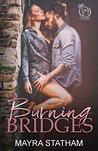Burning Bridges by Mayra Statham