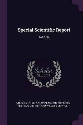 Special Scientific Report: No.586