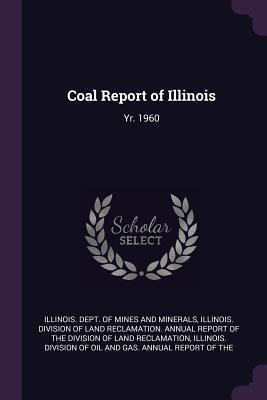 Coal Report of Illinois: Yr. 1960