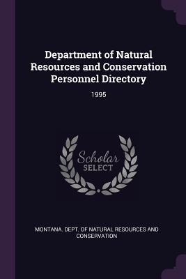 Department of Natural Resources and Conservation Personnel Directory: 1995