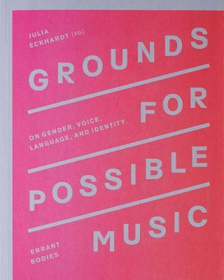 Grounds for Possible Music: On Gender, Voice, Language, and Identity