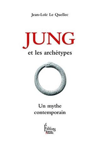 La Jung et les archétypes: Un mythe contemporain