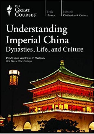 The Great Courses - Understanding Imperial China - Andrew R. Wilson, Ph.D.