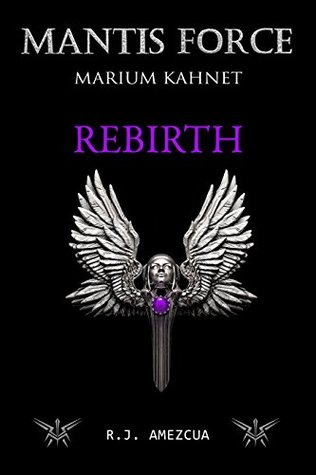 Mantis Force: Rebirth (Marium Kahnet Book 3)