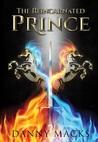 The Reincarnated Prince by Danny Macks