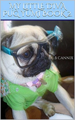 MY LITTLE DIVA PUG YUMI BOOK 2.