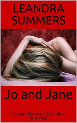 Jo and Jane Lesbian Domestic Discipline Romance