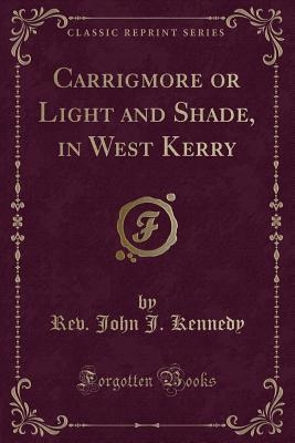 Carrigmore or Light and Shade, in West Kerry