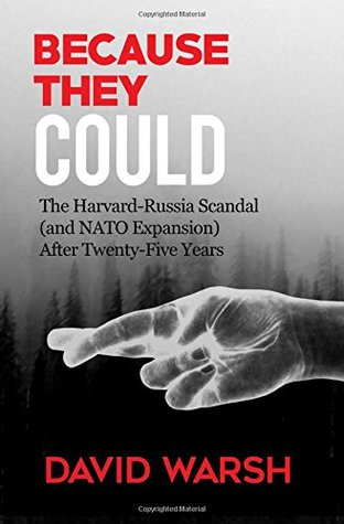 Because They Could: The Harvard Russia Scandal (and NATO Enlargement) after Twenty-Five Years