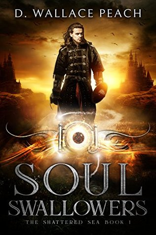 Soul Swallowers by D. Wallace Peach
