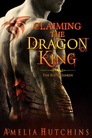 Claiming the Dragon King (The Elite Guards #2)