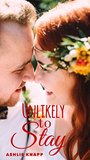 Unlikely to Stay (Parker Lake Book 3)