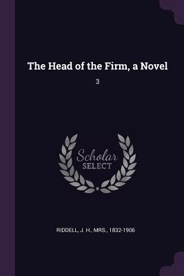 The Head of the Firm, a Novel: 3