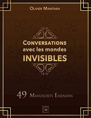 Conversations avec les mondes invisibles