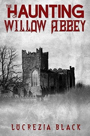 The Haunting of Willow Abbey