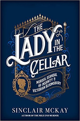 The Lady in the Cellar by Sinclair McKay
