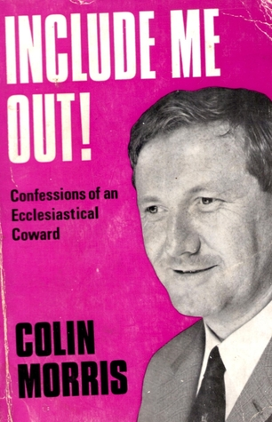 Include Me Out! by Colin M. Morris