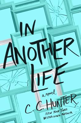 3 Reasons To Read… In Another Life by C. C. Hunter