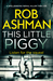 This Little Piggy by Rob Ashman