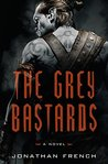 Book cover for The Grey Bastards (The Lot Lands, #1)