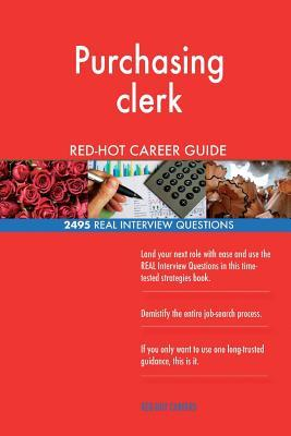 Purchasing Clerk Red-Hot Career Guide; 2495 Real Interview Questions