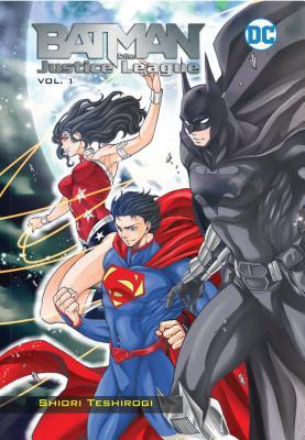 Batman and the Justice League Vol. 1 by Shiori Teshirogi