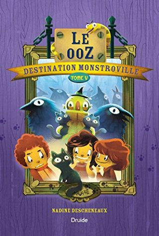 Destination Monstroville, Tome V - Le ooZ