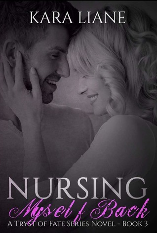 Nursing Myself Back (A Tryst of Fate #3)