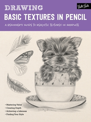 Drawing: Basic Textures in Pencil: A beginner's guide to realistic textures in graphite