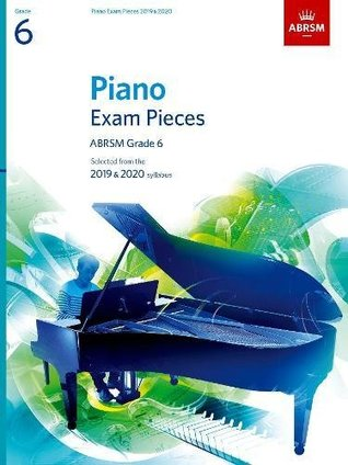 Piano Exam Pieces 2019 & 2020, ABRSM Grade 6: Selected from the 2019 & 2020 syllabus