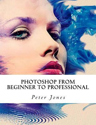 Photoshop from Beginner to Professional