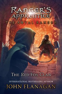 The Red Fox Clan (Ranger's Apprentice: The Royal Ranger #2)