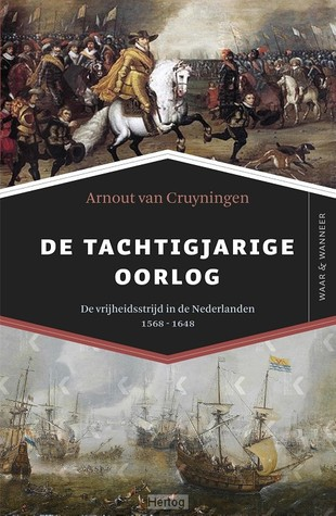De Tachtigjarige Oorlog by Arnout van Cruyningen
